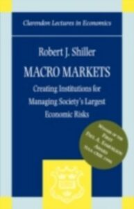 Foto Cover di Macro Markets: Creating Institutions for Managing Society's Largest Economic Risks, Ebook inglese di  edito da Clarendon Press
