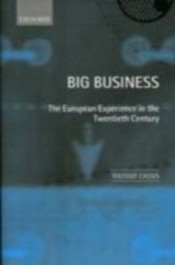 Ebook in inglese Big Business: The European Experience in the Twentieth Century -, -