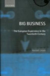 Ebook in inglese Big Business: The European Experience in the Twentieth Century -, -