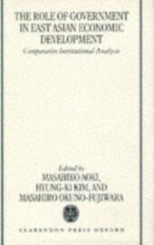 Role of Government in East Asian Economic Development: Comparative Institutional Analysis