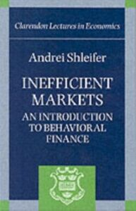 Foto Cover di Inefficient Markets: An Introduction to Behavioral Finance, Ebook inglese di Andrei Shleifer, edito da OUP Oxford