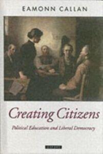 Foto Cover di Creating Citizens: Political Education and Liberal Democracy, Ebook inglese di Eamonn Callan, edito da Clarendon Press