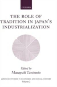 Ebook in inglese Role of Tradition in Japan's Industrialization: Another Path to Industrialization -, -