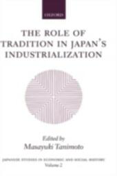 Role of Tradition in Japan's Industrialization: Another Path to Industrialization