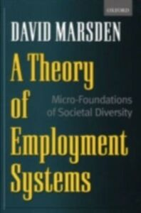Foto Cover di Theory of Employment Systems: Micro-Foundations of Societal Diversity, Ebook inglese di David Marsden, edito da OUP Oxford