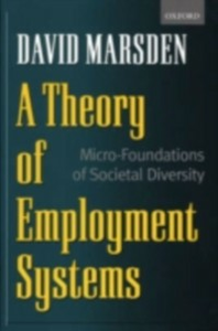 Ebook in inglese Theory of Employment Systems: Micro-Foundations of Societal Diversity Marsden, David