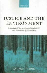Ebook in inglese Justice and the Environment: Conceptions of Environmental Sustainability and Dimensions of Social Justice