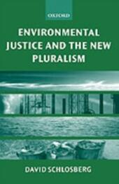 Environmental Justice and the New Pluralism: The Challenge of Difference for Environmentalism