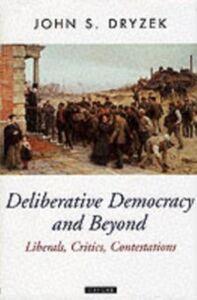 Ebook in inglese Deliberative Democracy and Beyond : Liberals, Critics, Contestations van Wormer, Katherine