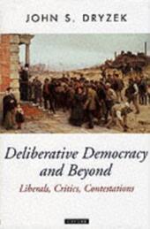 Deliberative Democracy and Beyond : Liberals, Critics, Contestations