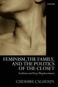 Ebook in inglese Feminism, the Family, and the Politics of the Closet: Lesbian and Gay Displacement Barsky, Allan E.