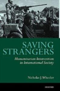 Ebook in inglese Saving Strangers: Humanitarian Intervention in International Society Wheeler, Nicholas J.
