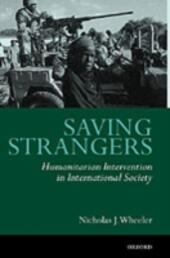 Saving Strangers: Humanitarian Intervention in International Society