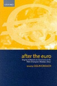 Ebook in inglese After the Euro: Shaping Institutions for Governance in the Wake of European Monetary Union