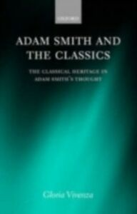 Ebook in inglese Adam Smith and the Classics: The Classical Heritage in Adam Smith's Thought Vivenza, Gloria