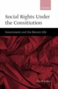 Ebook in inglese Social Rights Under the Constitution: Government and the Decent Life Fabre, C&eacute , cile