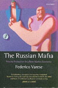 Foto Cover di Russian Mafia: Private Protection in a New Market Economy, Ebook inglese di Federico Varese, edito da OUP Oxford
