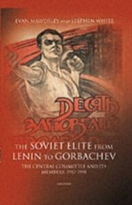 Ebook in inglese Soviet Elite from Lenin to Gorbachev: The Central Committee and its Members 1917-1991 Mawdsley, Evan , White, Stephen