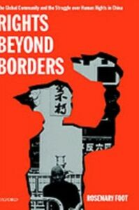Ebook in inglese Rights Beyond Borders: The Global Community and the Struggle over Human Rights in China Foot, Rosemary