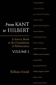 Ebook in inglese From Kant to Hilbert Volume 1: A Source Book in the Foundations of Mathematics Ewald, William Bragg
