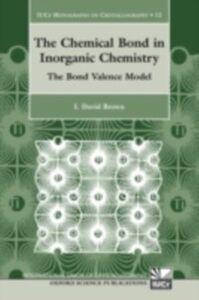 Ebook in inglese Chemical Bond in Inorganic Chemistry: The Bond Valence Model Brown, I. David