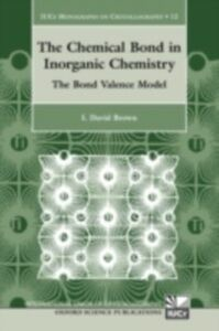 Foto Cover di Chemical Bond in Inorganic Chemistry: The Bond Valence Model, Ebook inglese di I. David Brown, edito da OUP Oxford