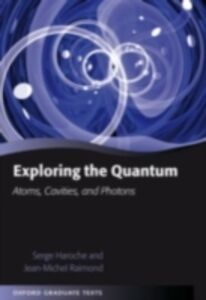 Ebook in inglese Exploring the Quantum: Atoms, Cavities, and Photons Haroche, Serge , Raimond, Jean-Michel