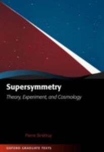 Ebook in inglese Supersymmetry: Theory, Experiment, and Cosmology Binetruy, Pierre