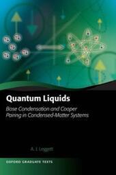 Quantum Liquids: Bose condensation and Cooper pairing in condensed-matter systems
