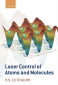 Ebook in inglese Laser Control of Atoms and Molecules Letokhov, Vladilen