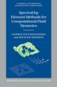 Foto Cover di Spectral/hp Element Methods for Computational Fluid Dynamics Second Edition 2/e, Ebook inglese di George Karniadakis,Spencer Sherwin, edito da Oxford University Press
