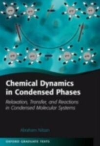 Ebook in inglese Chemical Dynamics in Condensed Phases: Relaxation, Transfer and Reactions in Condensed Molecular Systems Nitzan, Abraham
