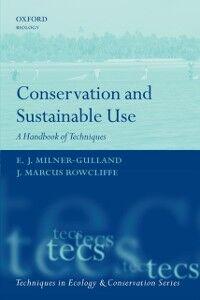 Foto Cover di Conservation and Sustainable Use: A Handbook of Techniques, Ebook inglese di E.J. Milner-Gulland,J. Marcus Rowcliffe, edito da OUP Oxford