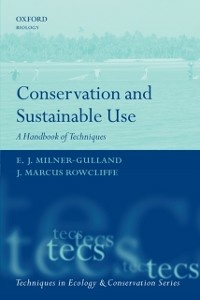 Ebook in inglese Conservation and Sustainable Use: A Handbook of Techniques Milner-Gulland, E.J. , Rowcliffe, J. Marcus