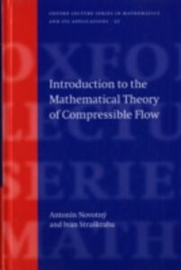 Ebook in inglese Introduction to the Mathematical Theory of Compressible Flow Novotny, Anton&iacute , n , Straskraba, Ivan