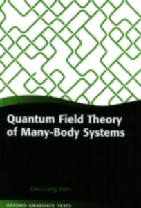 Foto Cover di Quantum Field Theory of Many-Body Systems: From the Origin of Sound to an Origin of Light and Electrons, Ebook inglese di Xiao-Gang Wen, edito da OUP Oxford