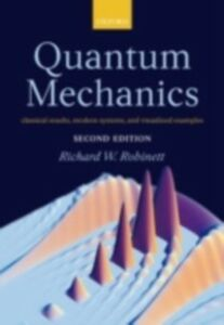 Foto Cover di Quantum Mechanics: Classical Results, Modern Systems, and Visualized Examples, Ebook inglese di Richard Robinett, edito da OUP Oxford