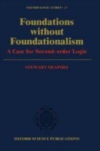 Ebook in inglese Foundations without Foundationalism: A Case for Second-Order Logic Shapiro, Stewart
