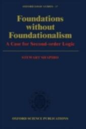 Foundations without Foundationalism: A Case for Second-Order Logic