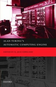Ebook in inglese Alan Turing's Automatic Computing Engine: The Master Codebreaker's Struggle to Build the Modern Computer Frazer, Sir James George