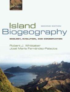 Foto Cover di Island Biogeography: Ecology, Evolution, and Conservation, Ebook inglese di Jose Maria Fernandez-Palacios,Robert J. Whittaker, edito da OUP Oxford