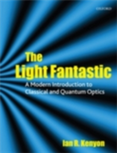 Ebook in inglese Light Fantastic: A Modern Introduction to Classical and Quantum Optics -, -