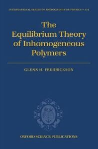 Ebook in inglese Equilibrium Theory of Inhomogeneous Polymers Fredrickson, Glenn