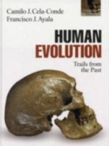 Foto Cover di Human Evolution: Trails from the Past, Ebook inglese di Francisco J. Ayala,Camilo J. Cela-Conde, edito da OUP Oxford