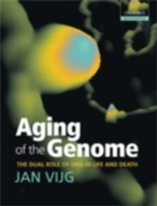 Ebook in inglese Aging of the Genome: the dual role of DNA in life and death Vijg, Jan