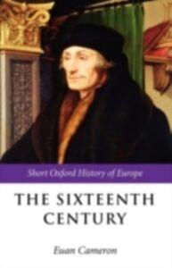 Foto Cover di Sixteenth Century, Ebook inglese di  edito da OUP Oxford
