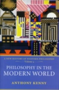Foto Cover di Philosophy in the Modern World: A New History of Western Philosophy, Volume 4, Ebook inglese di Anthony Kenny, edito da OUP Oxford