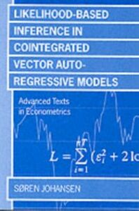 Foto Cover di Likelihood-Based Inference in Cointegrated Vector Autoregressive Models, Ebook inglese di  edito da Oxford University Press, UK