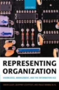 Ebook in inglese Representing Organization: Knowledge, Management, and the Information Age Amaral M. N., Paulo , Lightfoot, Geoffrey , Lilley, Simon