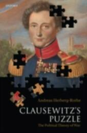 Clausewitz's Puzzle: The Political Theory of War
